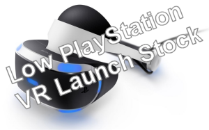 Low PlayStation VR Launch Stock