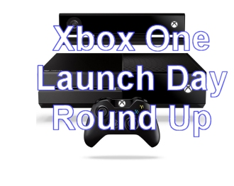 Xbox One Launch Day Round Up